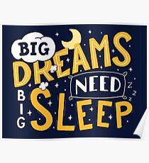 Big dreams need big sleep - Night Poster