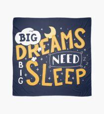 Big dreams need big sleep - Night Scarf