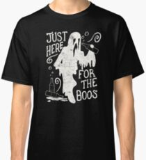 Halloween Just Here For The Boos Funny Halloween Party Classic T-Shirt