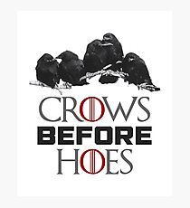 GoT Crows Before Hoes Photographic Print