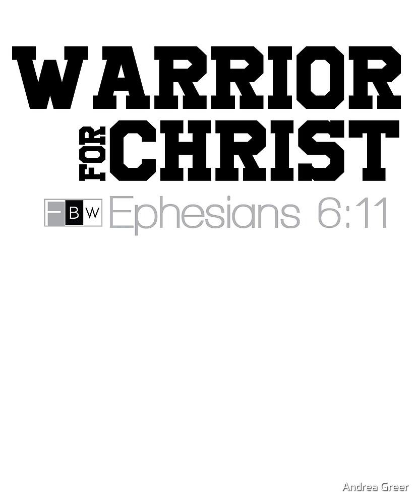 WARRIOR FOR CHRIST, Ephesian 6:11 by faithbw