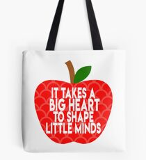 It takes a big heart to shape little minds apple Tote Bag
