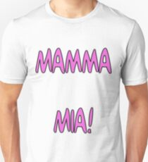 mamma mia Unisex T-Shirt