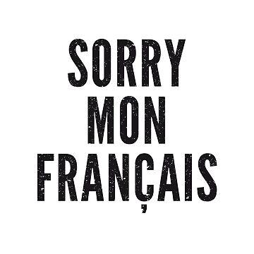 Sorry mon français by shirtbytee