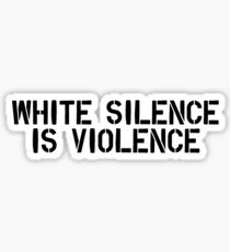 white silence is violence Sticker