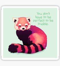 """You Don't Have to Be Perfect To Be Lovable"" Red Panda Sticker"
