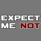 Expect Me NOT by IntrovertInside