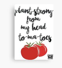 Plant-Strong From My Head To-Ma-Toes Canvas Print
