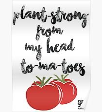 Plant-Strong From My Head To-Ma-Toes Poster