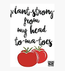 Plant-Strong From My Head To-Ma-Toes Photographic Print