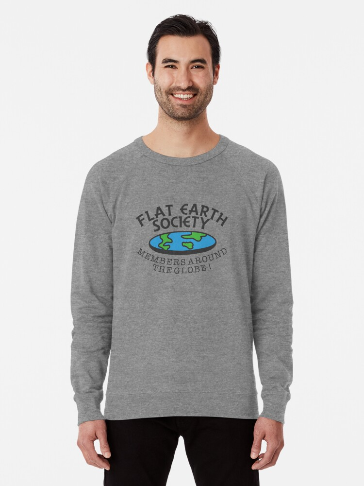 d0dfceda Flat Earth Society - Members Around The Globe Lightweight Sweatshirt