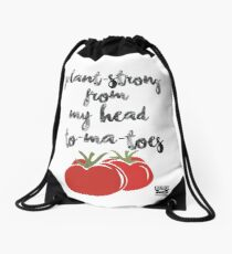 Plant-Strong From My Head To-Ma-Toes Drawstring Bag