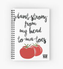 Plant-Strong From My Head To-Ma-Toes Spiral Notebook