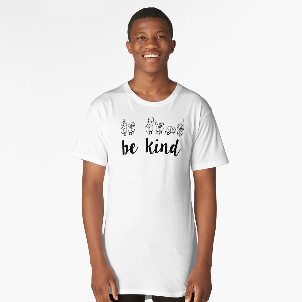 be kind Long T-Shirt Front