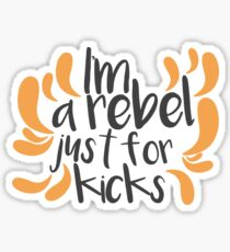 Just For Kicks Sticker