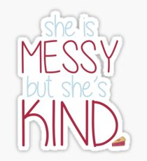 She is Messy, But She's Kind from Waitress Sticker