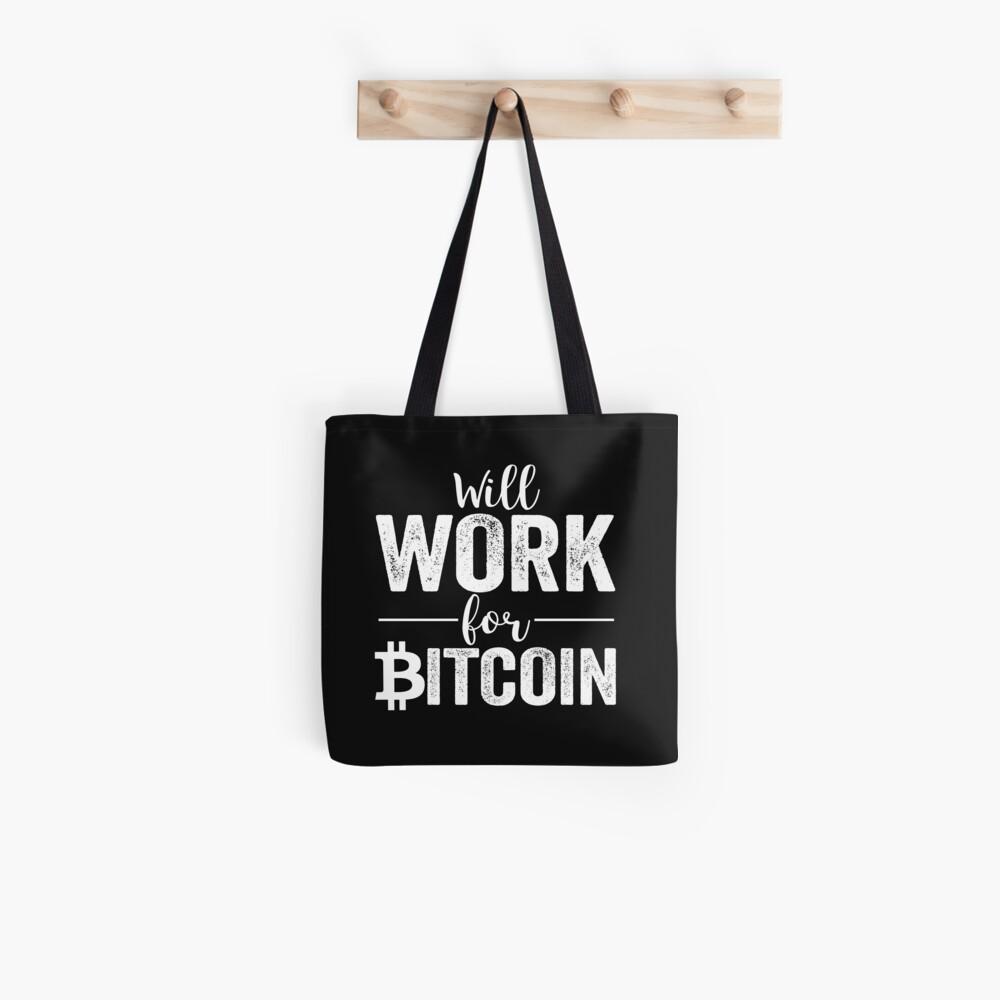 Wird für Bitcoin arbeiten Tote Bag