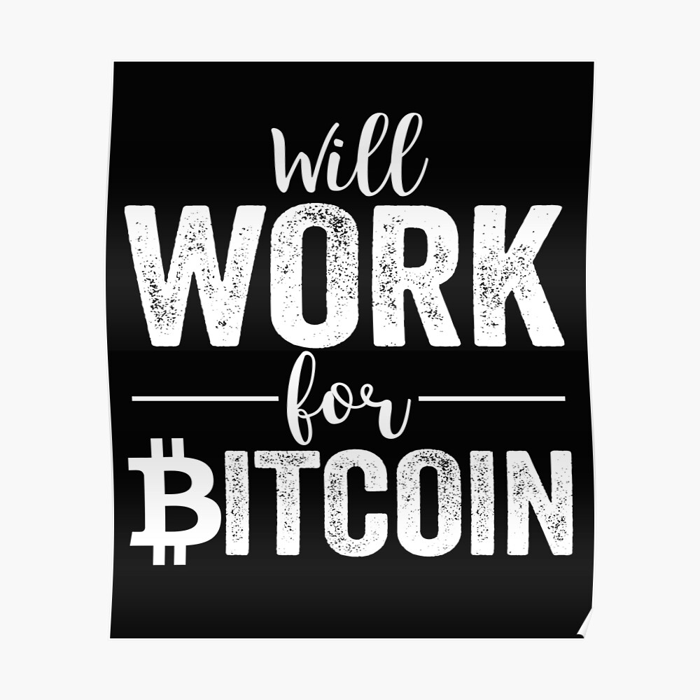 Wird für Bitcoin arbeiten Poster