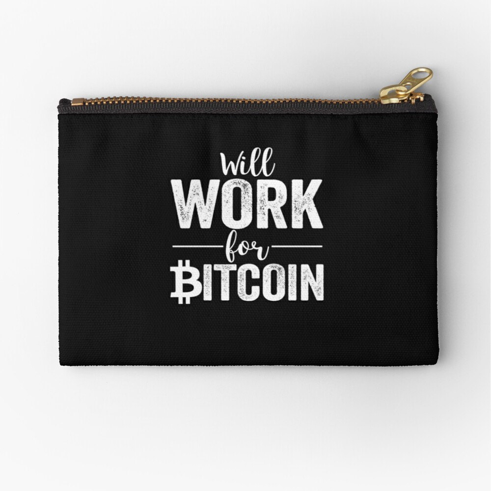 Wird für Bitcoin arbeiten Täschchen