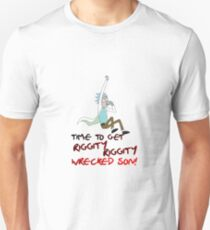 Time to get riggity riggity wrecked son! - Rick and Morty T-Shirt