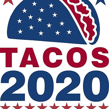 Vote Tacos in 2020 by DavidAyala