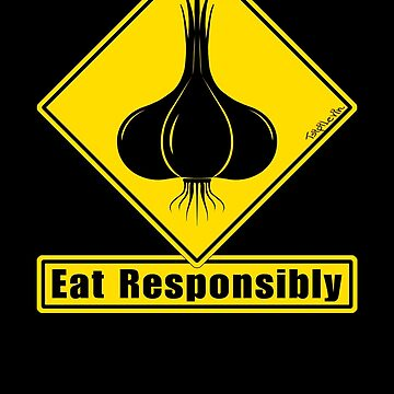 Garlic - Eat Responsibly!  by TsipiLevin