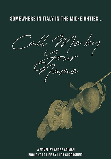 'Call Me by Your Name (2)' Poster by filmandstuff