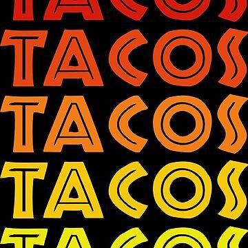 Tacos Tacos Tacos Tacos Tacos! by DavidAyala