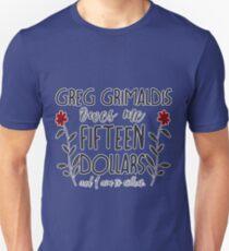 you better believe, greg grimaldis T-Shirt