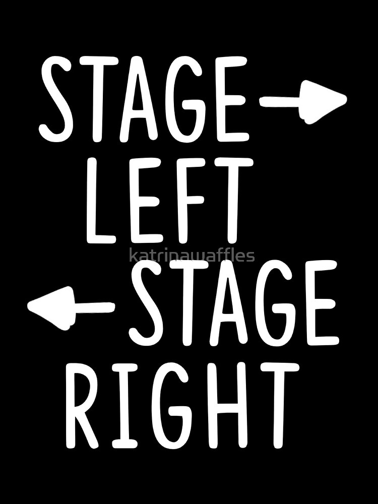 stage left stage right theatre shirt by katrinawaffles