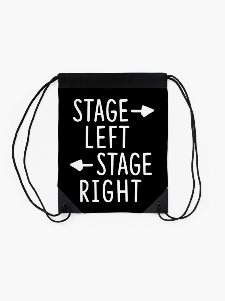 Alternate view of stage left stage right theatre shirt Drawstring Bag