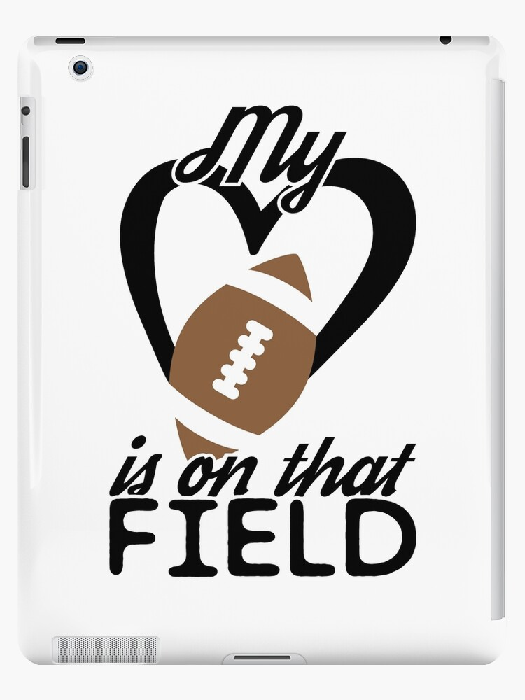 My Heart Is On That Field Football Mom Ipad Case Skin By Whynotshirts Redbubble