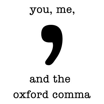 You, me, and the oxford comma by Penny-Farthing