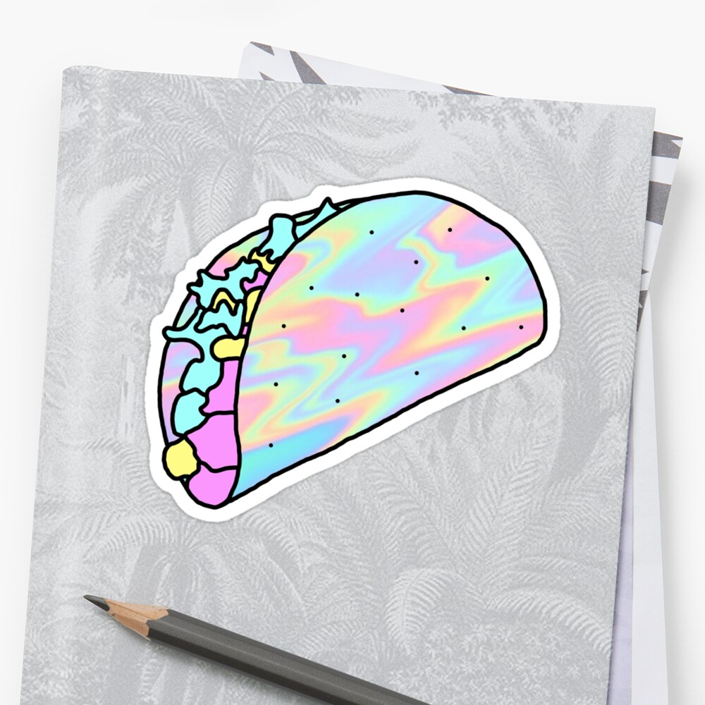 Quot Holo Taco Quot Sticker By Ifrog01 Redbubble