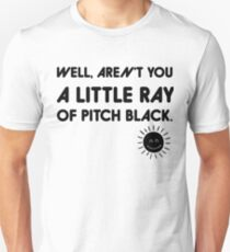 Well Aren't You Just a Little Ray of Sunshine Darkness Pitch Black Perfect Halloween Costume Funny Poster T-Shirt Unisex T-Shirt