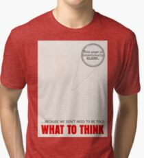 What to Think Tri-blend T-Shirt