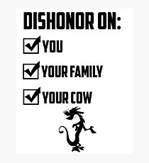 Dishonor On You Photographic Print