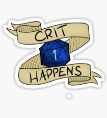 Crit (fail) Happens, funny dungeons and dragons decal Sticker
