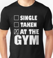 Single Taken At The Gym T-Shirt