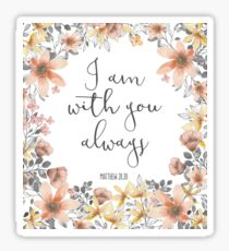 Bible Verse - I Am With You Always  Sticker