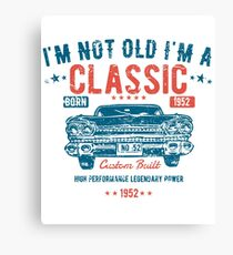 """Funny 65th Birthday Design - """"I'm Not Old I'm A Classic"""" Canvas Print"""