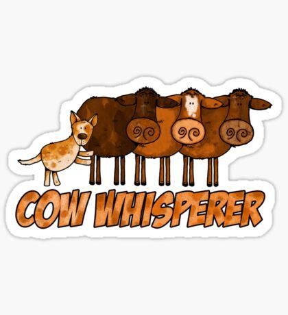 cow whisperer (herding red heeler) Sticker