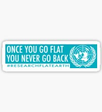 Flat Earth Designs - Once You Go Flat You Never Go Back Sticker