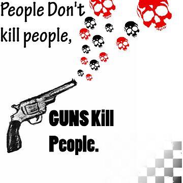 Guns Kill People by LasTBreatH