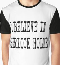 I believe in sherlock holmes Graphic T-Shirt