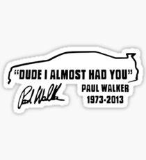 Paul Walker Mec je presque vous aviez Sticker