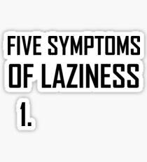 Five Symptoms Laziness Sticker