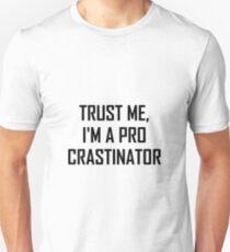 Trust Me Pro Procrastinator T-Shirt