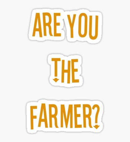 Are you the farmer? Sticker