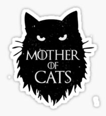 Best Mother of cats T shirt-game of thrones Sticker